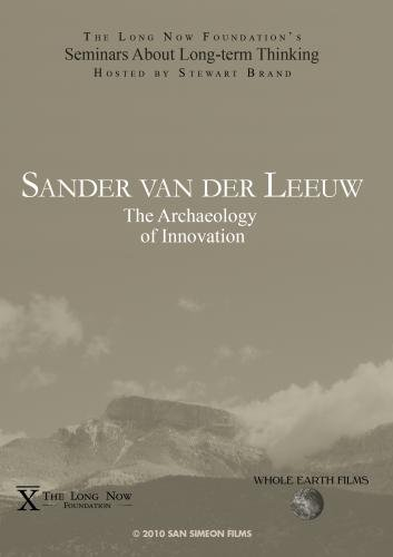 - Sander van der Leeuw: The Archaeology of Innovation