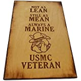 USMC Veteran - Not As Lean -Still As Mean - Always a Marine - USMC Veteran - 5.5 x 8.5 sign with Scorched Edges
