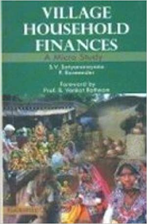 Village Household Finances: A Micro Study: S. V. ...