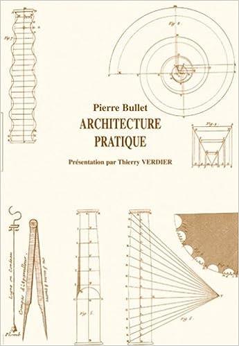 Lire en ligne Architecture pratique : Pierre Bullet epub, pdf