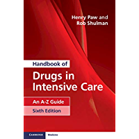 Handbook of Drugs in Intensive Care: An A-Z Guide (English Edition)