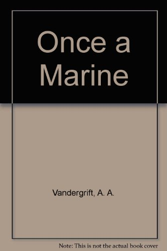 once-a-marine-the-memoirs-of-general-a-a-vandegrift-commandant-of-the-us-marines-in-ww-ii