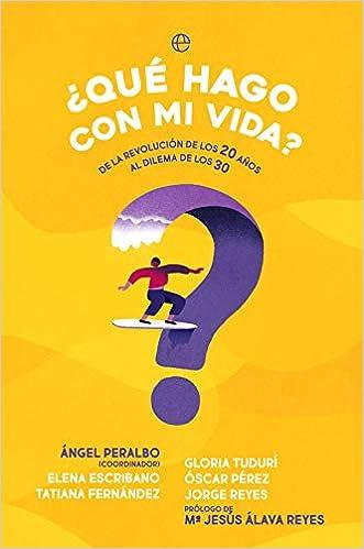 ¿Qué hago con mi vida? de Ángel Peralbo