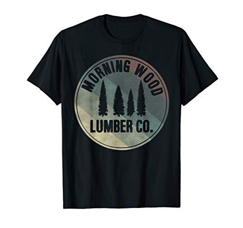 Morning Wood Slogan Gag TShirt Lumberjack Logger Lumber Tee