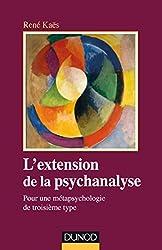 L'extension de la psychanalyse - Pour une métapsychologie de troisième type