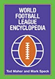 World Football League Encyclopedia, Tod Maher and Mark Speck, 1878282409
