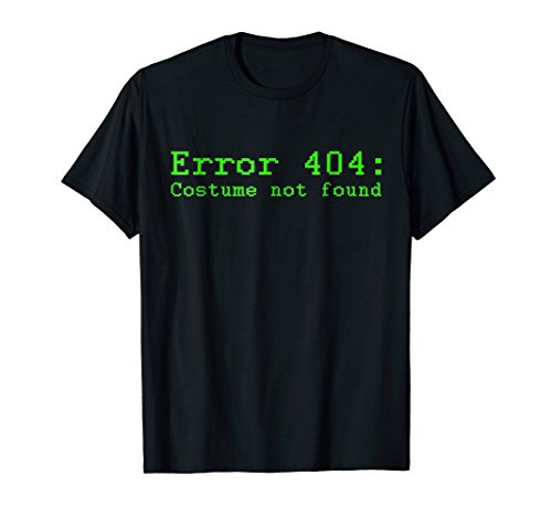 Error 404: Costume Not Found Funny Halloween Party -