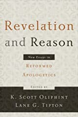 Revelation and Reason: New Essays in Reformed Apologetics Paperback