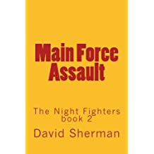 Main Force Assault (The Night Fighters)
