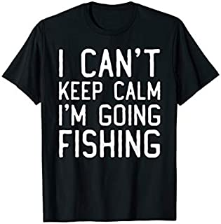 Cool gift I Can't Keep Calm I'm Going Fishing  Fishing  Women Long Sleeve Funny Shirt