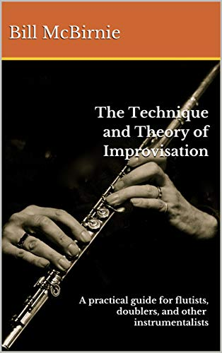 The Technique and Theory of Improvisation by Bill McBirnie