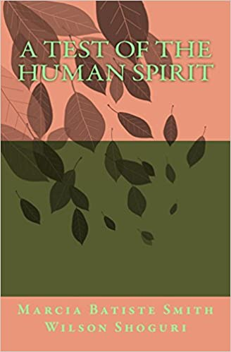 A Test Of The Human Spirit: Volume 1