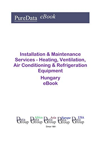 Installation & Maintenance Services - Heating, Ventilation, Air Conditioning & Refrigeration Equipment in Hungary: Market Sales