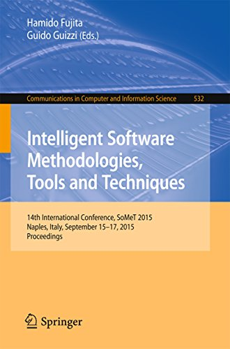 Download Intelligent Software Methodologies, Tools and Techniques: 14th International Conference, SoMet 2015, Naples, Italy, September 15-17, 2015. Proceedings … in Computer and Information Science) Pdf