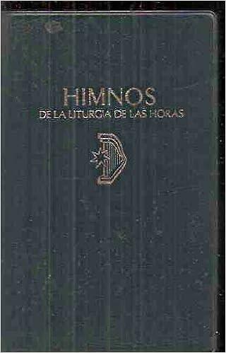 HIMNOS DE LA LITURGIA DE LAS HORAS: Amazon.es: Conferencia Episcopal Espanola. Comision Episc. de Liturgia: Libros
