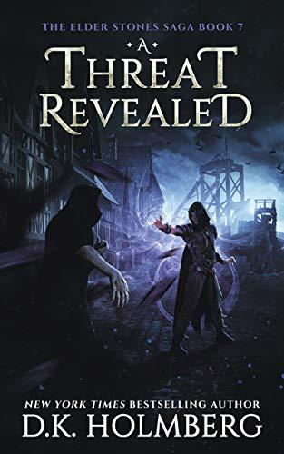 A Threat Revealed (The Elder Stones Saga Book 7)