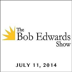 The Bob Edwards Show, Ken Vogel and Mark Kurlansky, July 11, 2014