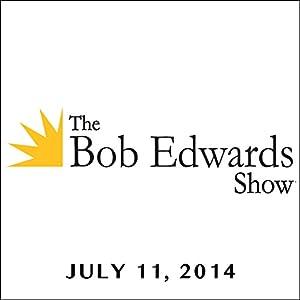 The Bob Edwards Show, Ken Vogel and Mark Kurlansky, July 11, 2014 Radio/TV Program