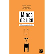Mines de rien: Chroniques insolentes (French Edition)