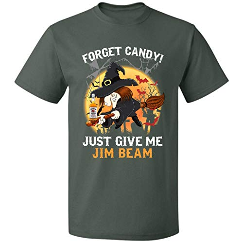 Jim Beam Halloween Costume (Forget Candy Just Give Me Jim-Beam Halloween Unisex T Shirt Costumes for Mens Womens Up to 5XL (Forest -)