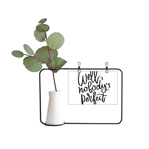DIYthinker Well Nobody's Perfect Quote Metal Picture Frame Ceramic Vase Decor