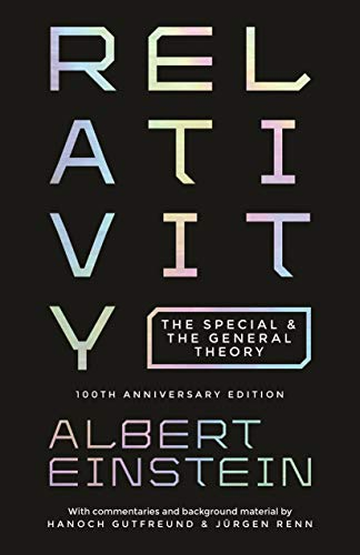 Relativity – The Special and the General Theory – 100th Anniversary Edition