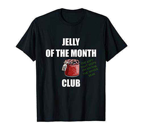 Jelly of The Month Club Funny Christmas - Club Of T-shirt Month The