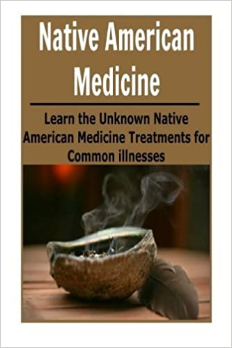 Native American Medicine: Learn the Unknown Native American Medicine Treatments: (Natural Remedies - Natural Treatment - Naturopathy - Herbs - Herbal Remedies) by Dina Hoffman (2014-12-01)