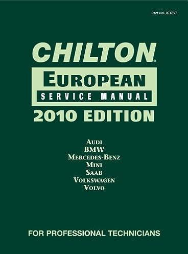chilton european service manual 2010 edition audi bmw mercedes rh amazon com chilton service manual download chilton service manual for 2012 honda cr-v