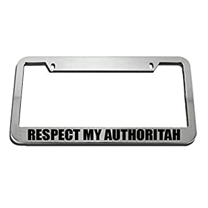 Respect My Authoritah License Plate Frame Tag Holder Elvira Jasper