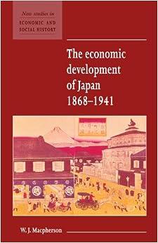 The Economic Development of Japan 1868-1941 (New Studies in Economic and Social History)