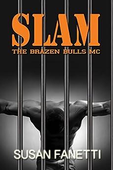 Slam (The Brazen Bulls MC Book 3) by [Fanetti, Susan]