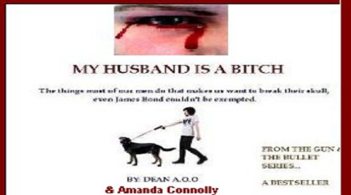 My Husband Is A Bitch (THE GUN AND THE BULLET)