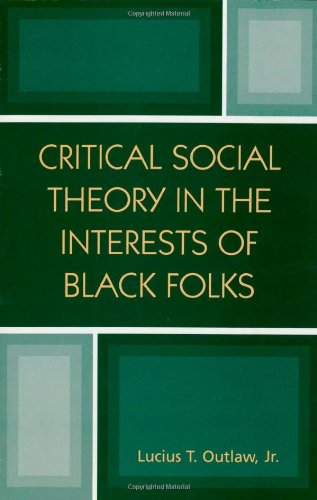 Critical Social Theory in the Interests of Black Folks (New Critical Theory)