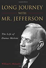 Long Journey with Mr. Jefferson: The Life of Dumas Malone