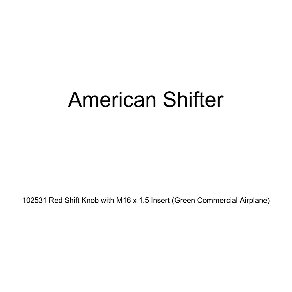 Green Commercial Airplane American Shifter 102531 Red Shift Knob with M16 x 1.5 Insert