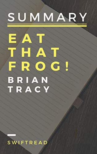 Summary: Eat That Frog! by Brian Tracy - More knowledge in less time