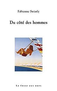 Du côté des hommes par Fabienne Swiatly