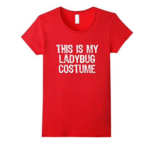 Womens This Is My Ladybug Costume Halloween T-Shirt Large (Ladybug Halloween Costume Diy)