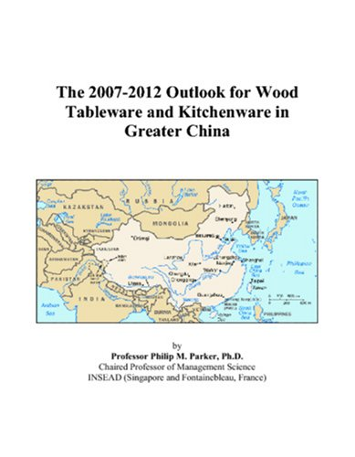 The 2007-2012 Outlook for Wood Tableware and Kitchenware in Greater - 2008 Tableware