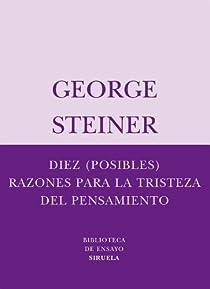 Diez  razones para la tristeza del pensamiento par Steiner