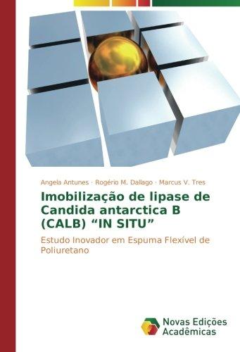 imobilizao-de-lipase-de-candida-antarctica-b-calb-in-situ-estudo-inovador-em-espuma-flexvel-de-poliuretano-portuguese-edition