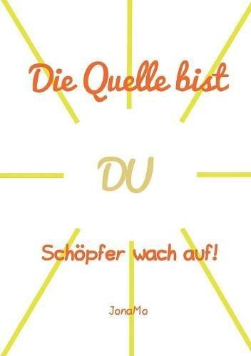 Die Quelle Bist Du (German Edition) PDF