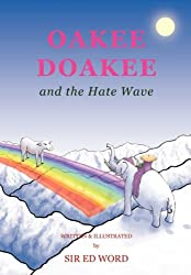Oakee Doakee and the Hate Wave by Edward Saugstad (2008-07-14)