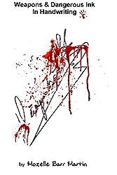 Weapons & Dangerous Ink in Handwriting