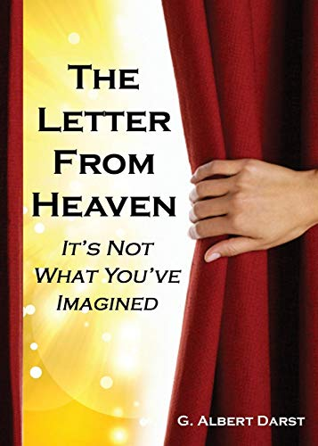 (The Letter from Heaven: It's Not What You've)
