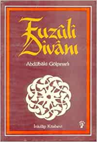 Fuzuli Divani: Abdulbaki Golpinarli: 9789751024824: Amazon.com: Books