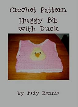 Crochet Pattern - Huggy Bib with Duck Applique - Kindle