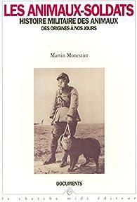 Les animaux-soldats par Martin Monestier