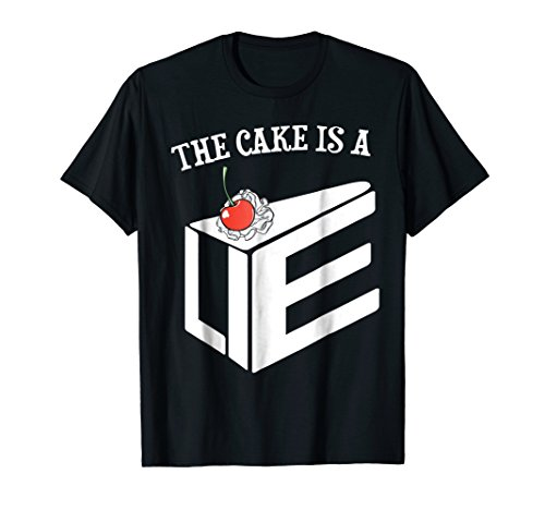 This Cake Is A Lie Baker Chef T-shirt With Pride -